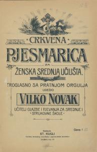 Crkvena pjesmarica za ženska srednja učilišta : troglasno sa pratnjom orgulja / udesio Vilko Novak