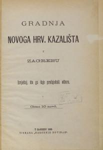 Gradnja novoga hrv. kazališta u Zagrebu : izvještaj, što ga daje predsjednik odbora