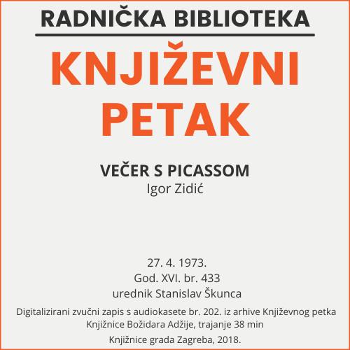 Večer s Picassom : Književni petak, dvorana u Novinarskom domu, 27. 4. 1973., br. 433 / Igor Zidić ; urednik Stanislav Škunca