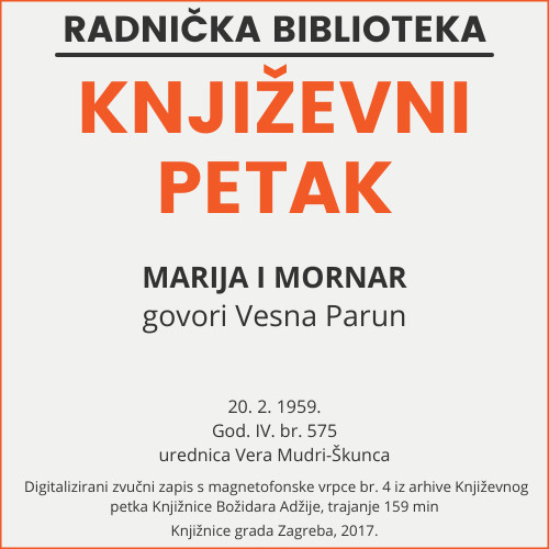Marija i mornar : Književni petak, 20. 2. 1959. / govori Vesna Parun ; urednica Vera Mudri-Škunca