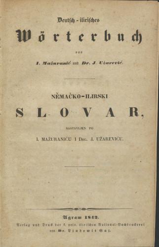 Deutsch-ilirisches Wörterbuch / sastavljen po I. Mažuraniću i J. Užareviću