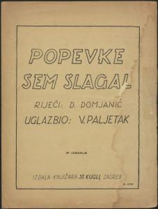 Popevke sem slagal / uglazbio V. Paljetak ; riječi D. Domjanić