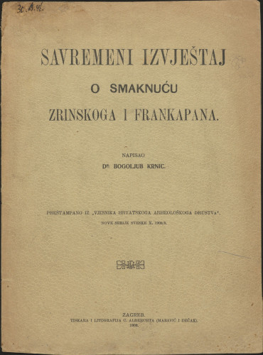 Savremeni izvještaj o smaknuću Zrinskoga i Frankapana / napisao Bogoljub Krnic