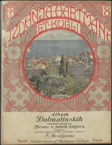 Album dalmatinskih narodnih pjesama : pjesme iz južnih krajeva / ukajdio i lahku glasovirsku pratnju udesio Š. Bosiljevac