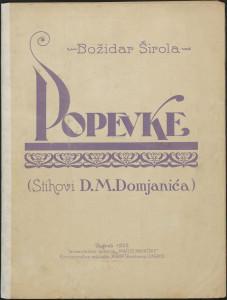 Popevke : za jedno grlo i klavir / Božidar Širola ; stihovi Drag. M. Domjanić