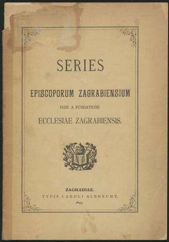 Series episcoporum zagrabiensium inde a fundatione Ecclesiae Zagrabiensis