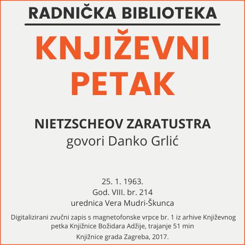 Nietzscheov Zaratustra : Književni petak, 25. 1. 1963. / govori Danko Grlić ; urednica Vera Mudri-Škunca