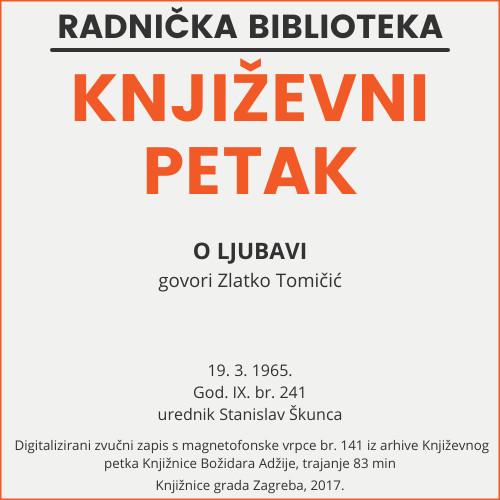O ljubavi : Književni petak, 19. 3. 1965. / govori Zlatko Tomičić ; urednik Stanislav Škunca
