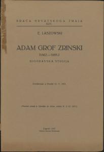 Adam grof Zrinski : (1662.-1691.) : biogravska studija : predavanje u Družbi 12.V.1937. / E. Laszowski