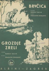 Brvčica ; Grozdje zreli / glazba Rudolf Taclik ; riječi Dragutin Domjanić