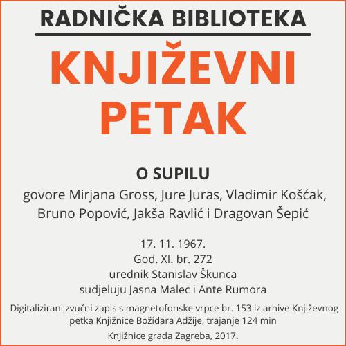 O Supilu : Književni petak, 17. 11. 1967., dvorana u Medulićevoj 30 / govore Mirjana Gross ... [et al.] ; urednik Stanislav Škunca