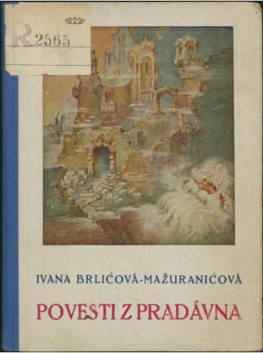 Povesti z pradávna / Ivana Brlićova-Mažuranićova